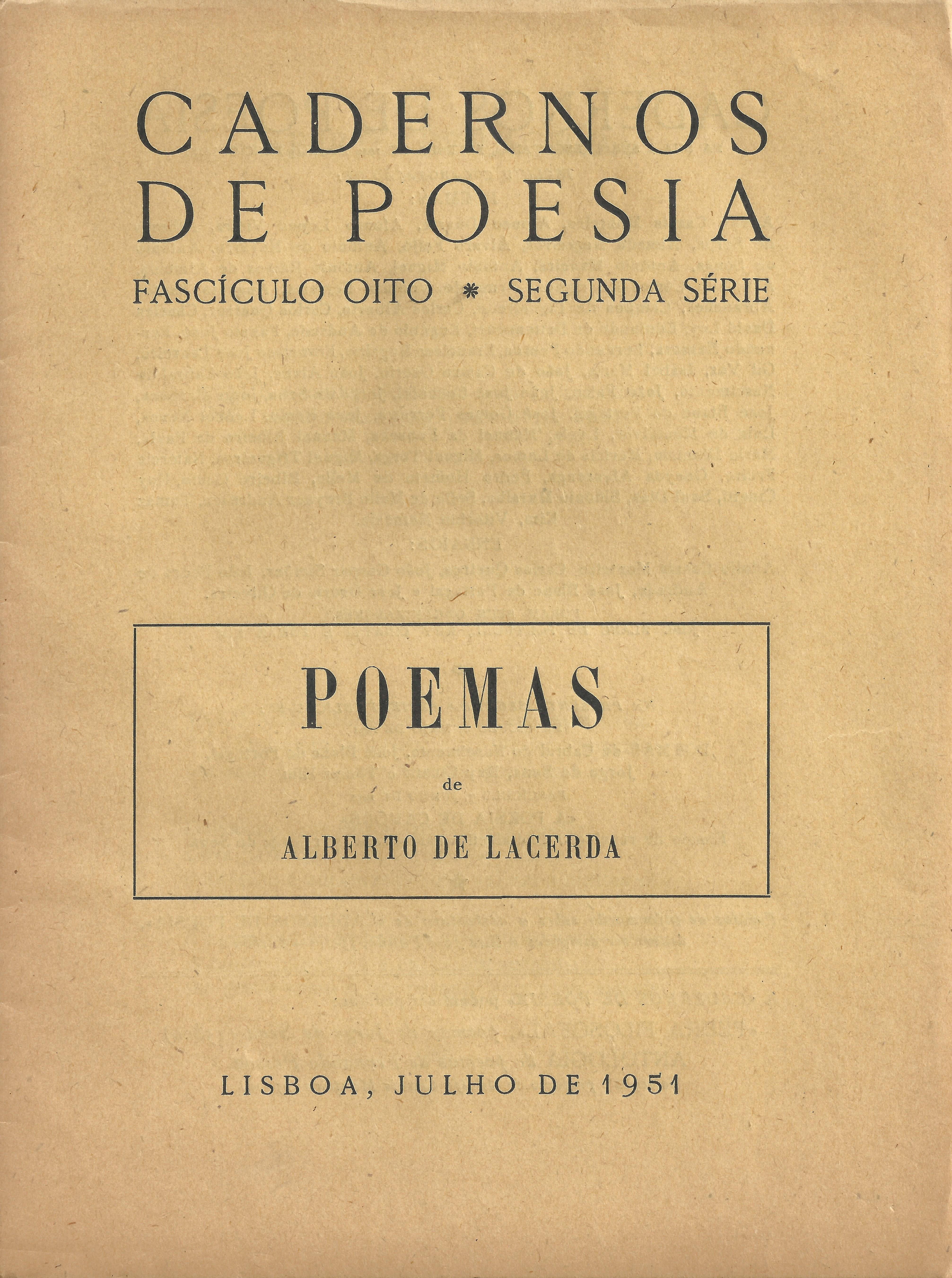Poemas de Alberto de Lacerda. Lisbon: Cadernos de Poesia, July 1951