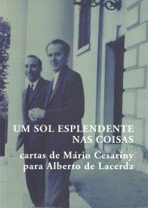 Um Sol Esplendente nas Coisas - Cartas de Mário Cesariny para Alberto de Lacerda