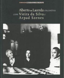 Alberto de Lacerda - Encontros com Vieira da Silva e Arpad Szenes