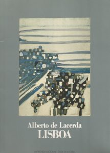 Lisboa, cover by Vieira da Silva. Lisbon: Imprensa Nacional-Casa da Moeda, 1987. A numbered edition includes a silkscreen by Vieira da Silva