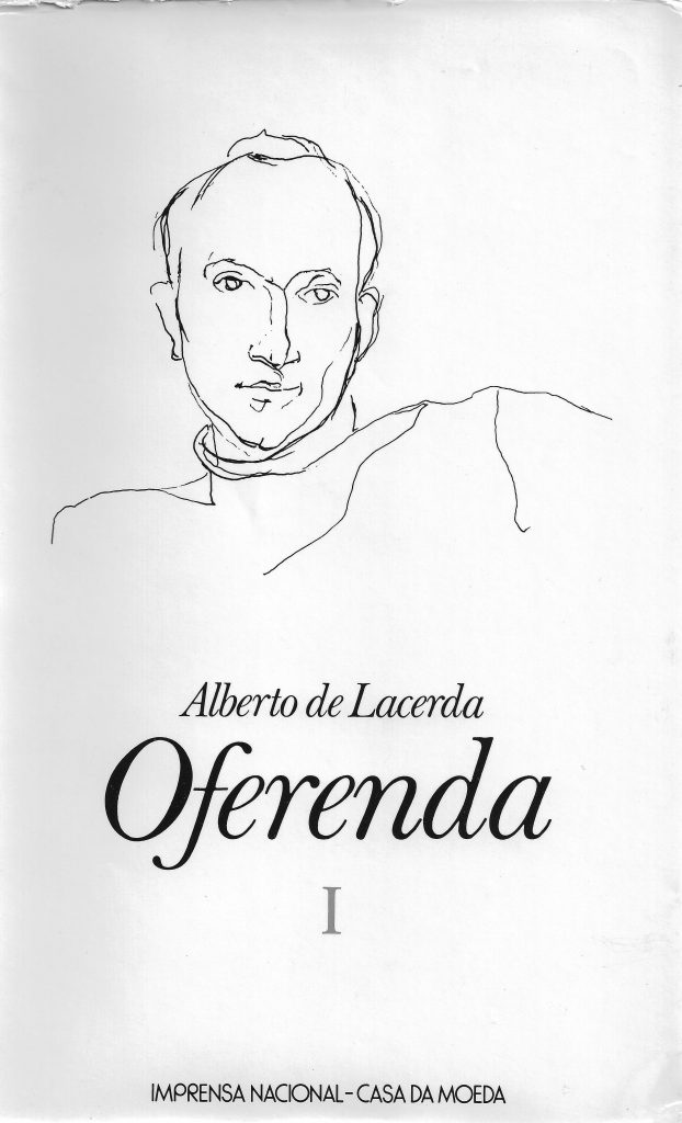 Oferenda I, cover by Arpad Szenes. Lisbon: Imprensa Nacional-Casa da Moeda, 1984. This volume combines previous books 77 Poemas, Palácio, Tauromagia, and Exílio, with an unpublished poem, Lisboa, and book Cor: Azul.