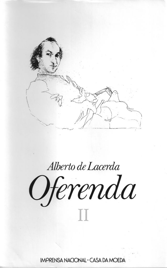 Oferenda II, cover by Júlio Pomar. Lisbon: Imprensa Nacional-Casa da Moeda, 1994. This volume gathers three unpublished books written between 1963 and 1970: Opus 7, Ariel e a Luz, and Mecânica Celeste