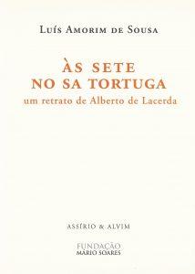 Às Sete no Sa Tortuga - UmRetrato de Alberto de Lacerda