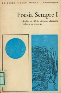Poesia Sempre I, edited by Sophia de Mello Breyner Andresen and Alberto de Lacerda, Colecção Nosso Mundo/Antologia, Livraria Sampedro, Lisbon, 1964